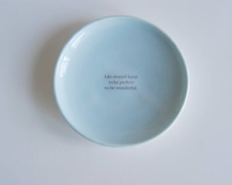 Ring Dish, Trinket Dish, Jewelry Dish, Porcelain Dish, Handmade Pottery, Life doesn't have to be perfect to be wonderful