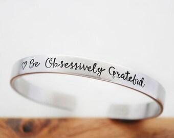 Be Obsessively Grateful Bracelet - Graduation Gift for Best Friend - Hand Stamped Bracelet - Thankful Grateful Blessed