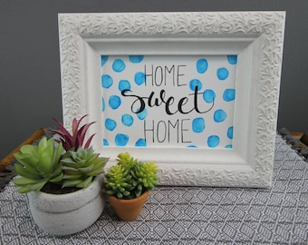 5x7-Hand Lettering-Home Sweet Home-Handmade Watercolor and Ink Print