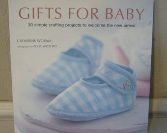 GIFTS FOR BABY Book - By Catherine Woram - 30 Simple Crafting Projects