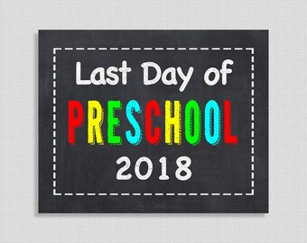 Last Day of Preschool Sign, Color Chalkboard Style School Sign, Preschool 2018, 8x10 inch, INSTANT PRINTABLE