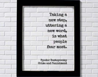 Fyodor Dostoyevsky - Crime and Punishment - Taking a new step, uttering a new word, is what people fear most - Quote Business Progress