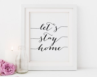 PRINTABLE Art Let's Stay Home Print, Christmas Winter Holiday Decor, Let's Stay Home Sign, Bedroom Art, Hygge Cozy Digital Download