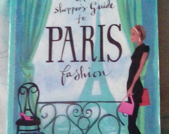 A shopper's guide to Paris fashion Alicia Drake signed by author