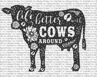 Life is Better with COWS Around - Downloadable Vector File