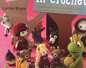 """Amigurumi crochet pattern book """"Once upon a time in crochet"""" by Search Press author Lynn Rowe with Little Red Ridinghood, Hansel and Gretel"""