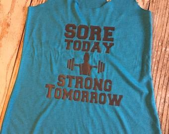 Sore Today Strong Tomorrow Ladies Racerback Tank