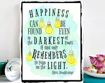 Happiness can be found even in the darkest of times if one only remembers to turn on the light.