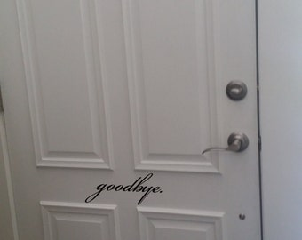 Goodbye Decal, Goodbye Sticker, Front Door Decal Front Door Sticker, Goodbye Sign, Front Door Decoration