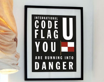 Danger - Letter U - You are running into danger - Bus Roll style - International Code Flag