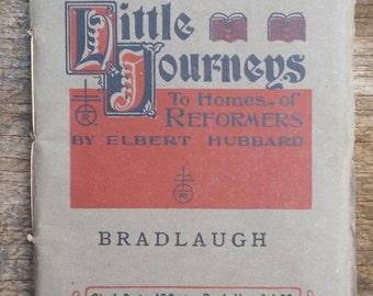 Little Journeys To Homes of Reformers Bradlaugh by Elbert Hubbard