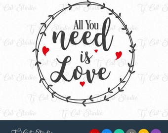 All you need is love Svg, Svg Files for Silhouette Cameo or Cricut Commercial & Personal Use.
