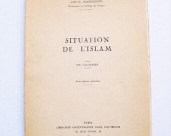 "Louis Massignon, ""Situation De L'Islam,"" Paris 1939. Librairie Orientaliste Paul Geuthner. IN FRENCH. Six essays. 32 pages."