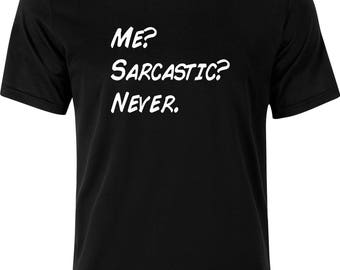 Me SARCASTIC never  funny humour gift  present party christmas  100% cotton t shirt