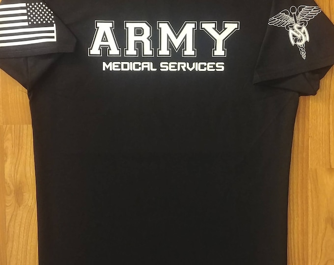 Army - Medical Services - Army Shirt - Mens Army Shirt - Womens Army Shirt - Army National Guard - Army Veteran - Army Wife - US Army Shirt
