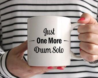 Just One More Drum Solo Ceramic Mug