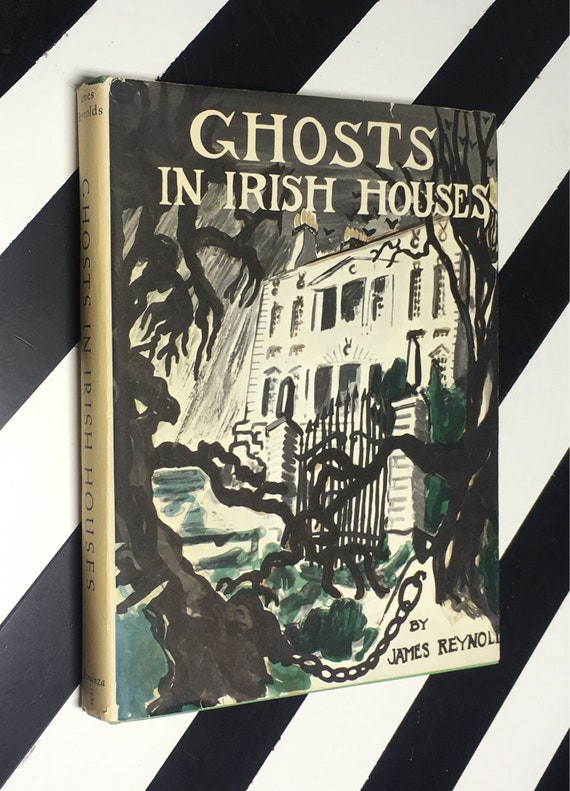 Ghosts in Irish Houses: A Collection of Ghostly Folk Tales Retold and Painted by James Reynolds (1947) hardcover book