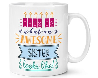 This Is What An Awesome Sister Looks Like 10oz Mug Cup