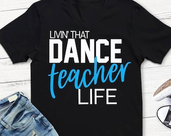 Dance svg, Dance Teacher svg, Dance Teacher lIfe svg, dance dxf, eps, png, iron on decal, Dance svg, cut files, dancing svg, ballet, dance