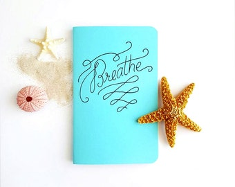 Breathe — Hand Lettered Journal or Planner in Robin Blue — 80 pages — Inspiration, Daily Journal, Relax