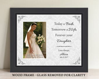 Today a Bride Tomorrow a Wife Forever Your Little Girl Mother of the Bride Picture Frame