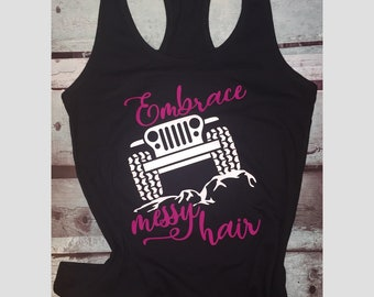 Womans jeep racerback tank top, embrace messy hair, jeep tank, tank top, fitness tank top, gym tank top, womans jeep tank top