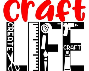 Craft Life Digital File, SVG cutting File, PNG, JPG