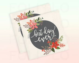 BEST DAY EVER Napkins | Whimsical Floral Napkins | Wedding Napkins | Woodsy Party Theme | Size: 5 x 5 inches | Set of 24 Beverage Napkins