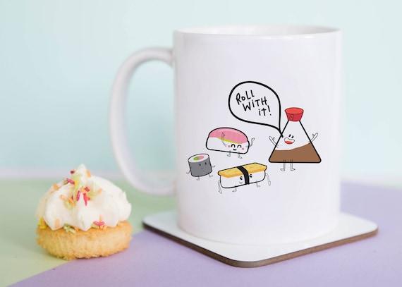 Sushi Roll With It coffee mug, sushi gift, sushi lover, gift for him, gift for her, gift for friend, sushi rolls