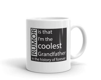 Gift for Grandfather / Rumor is That I'm The Coolest Grandfather In The History of Forever / Grandfather gift coffee mug