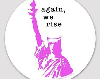 "Again, We Rise Women's March 2018 3"" Vinyl Sticker"