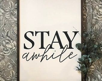 Stay Awhile 26x34 MORE COLORS / hand painted / wood sign / farmhouse style / rustic