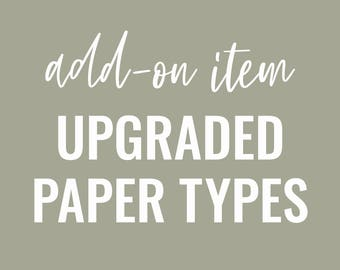 Upgraded Paper Types / STATIONERY ADD-ON Item