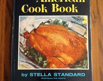 Complete American Cook Book by Stella Standard, World-Famous Food Authority 1957 Vintage Cook Book