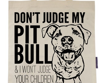 Don't Judge My Pit Bull - Eco-Friendly Tote Bag