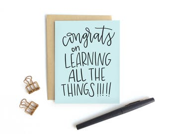 Graduation Card - Congrats on Learning All The Things!!!!! | Graduation Card, Congratulations Card, Highschool, College, University