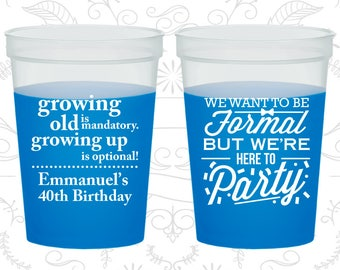 40th Birthday Mood Cups, Growing Old, Growing Up, Formal but here to party, Birthday Color Changing Cups (20135)