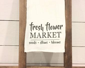 Farmhouse Fresh Flower Market Tea Towel - Spring Tea Towel - Kitchen Towel - Spring Tea Towel - Summer Tea Towel - Mother's Day