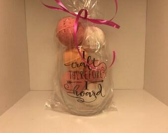 I Craft Therefore I Hoard Bath Bomb Wine Glass