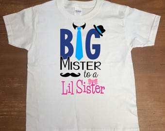 Big Brother Shirt - Big Mister to a Lil Sister - New Baby - Baby Announcement - Birth Announcement - Gender Reveal - Baby Shower Gift - Baby