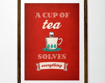 Tea print. A cup of tea solves everything Tea poster red kitchen wall art red kitchen print red print red kitchen decor tea wall art