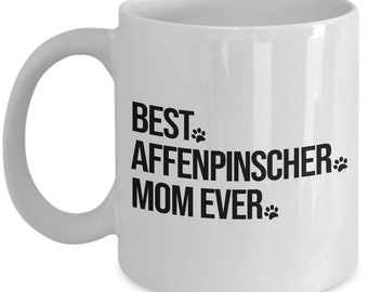 Affenpinscher Mug, Affenpinscher Dog, Affenpinscher Gift, Best Affenpinscher Mom Ever, Gift For Mom