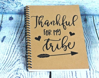 Thankful for my tribe - Blank Journal, writing journal, motivational gift, writers gift, diary notebook, sketchbook, diary journal, notebook