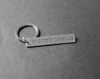 In Omnia Paratus Keychain, Mothers Day Gift, Daughter Gift, BFF Gift, Hand Stamped Keychain, Gifts for Her, Gift Under 15, Stocking Stuffer