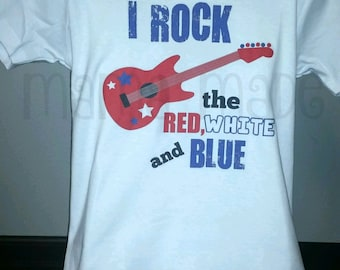 Boy's I rock the red, white and blue Shirt or Bodysuit Boys 4th of July shirt, patriotic shirt, boys red white and blue shirt, 4th of july
