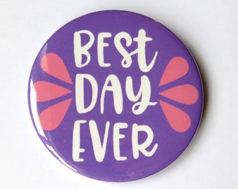 "Rapunzel Tangled Disney inspired button/badge/pin or magnet - ""Best Day Ever"""