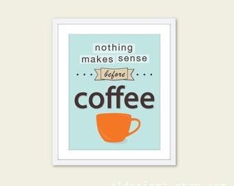 Nothing Makes Sense Before Coffee - Digital Print - Typography - Fun Wall Art - Blue Orange - Kitchen Office Decor - Coffee Mug