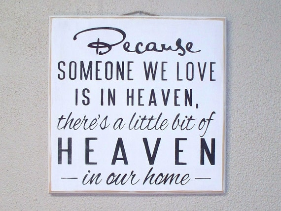 Because Someone We Love is in HEAVEN There's a little bit of HEAVEN in our home / Painted Wooden Sign / Memorial Gift / Black and White