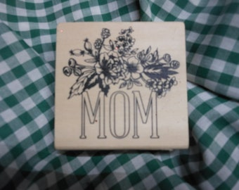 MOM with flowers - Mother's Day Mounted Rubber Stamp  -  NEW