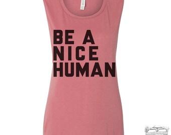 Womens BE A NICE HUMAN Yoga Shirt Flowy Muscle Tee Tank size s m l xl xxl hand printed